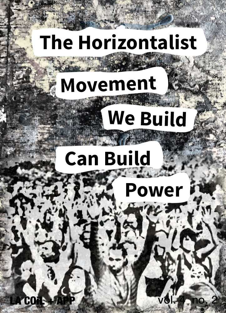 The Horizontalist Movement We Build Can Build Power