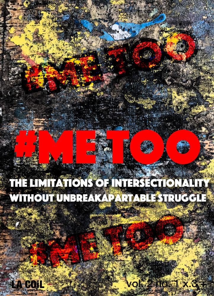 The Limitations of Intersectionality without Unbreakapartable Struggle #metoo